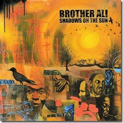 Brother Ali - Shadows of the Sun