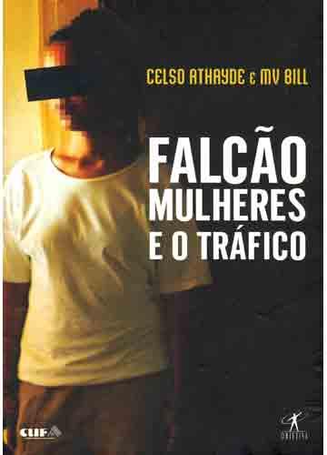 """Capa do livro """"Falcão, mulheres e o tráfico"""" (Ed. Objetiva)"""