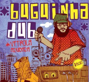 Buguinha Dub - Vitrola Adubada