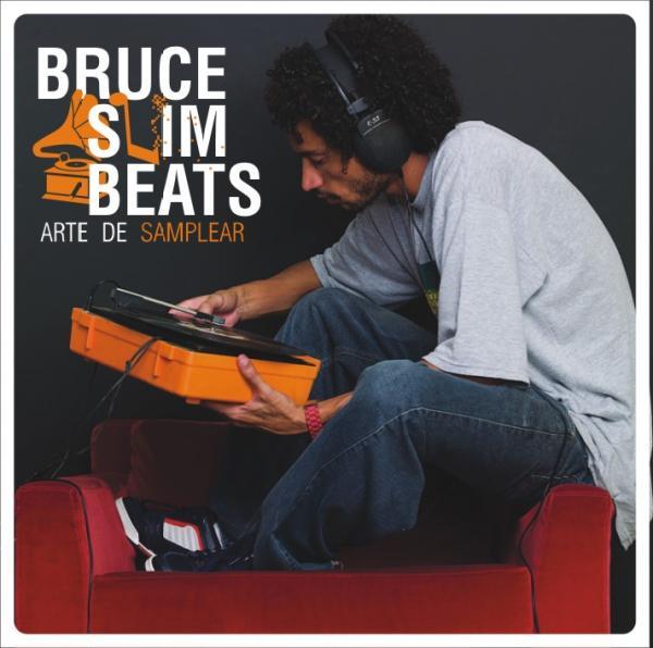 Bruce Slim Beats - Arte de Samplear 2010